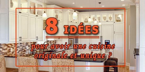 8 id es pour avoir une cuisine originale et unique for Idee cuisine originale