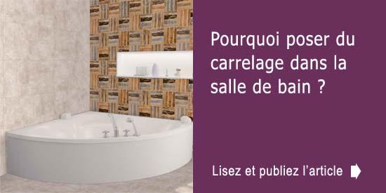 Pourquoi poser du carrelage dans la salle de bain for Poser du carrelage dans une salle de bain