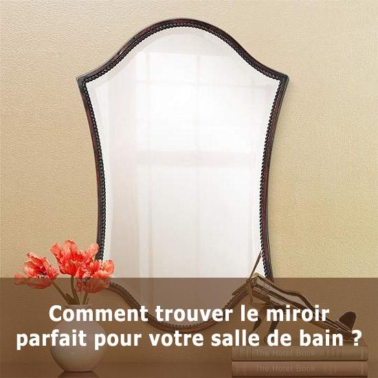 Comment trouver le miroir parfait pour votre salle de bain for Ou acheter salle de bain