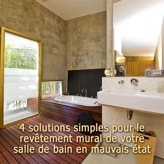 4 solutions pour le revtement mural de salle de bain en mauvais tat