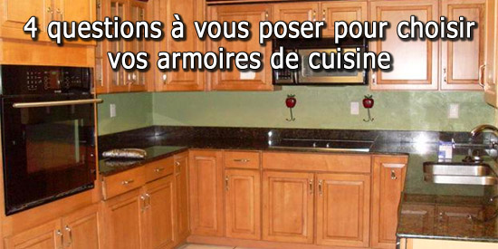 4 questions vous poser pour choisir vos armoires de cuisine for Armoire de cuisine sur mesure pas cher