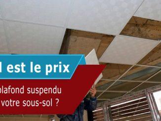 Prix d'un plafond suspendu dans votre sous-sol