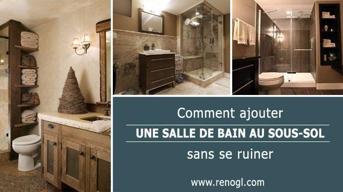 Comment ajouter une salle de bain au sous-sol sans vous ruiner ?