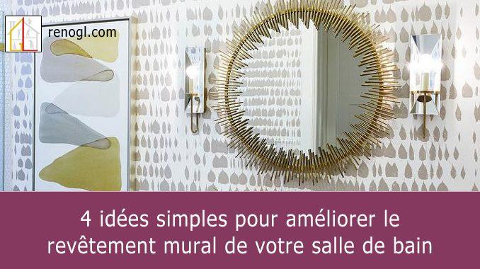 améliorer le revêtement mural de votre salle de bain