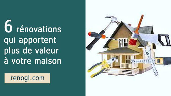rénovations qui apportent plus de valeur à votre maison