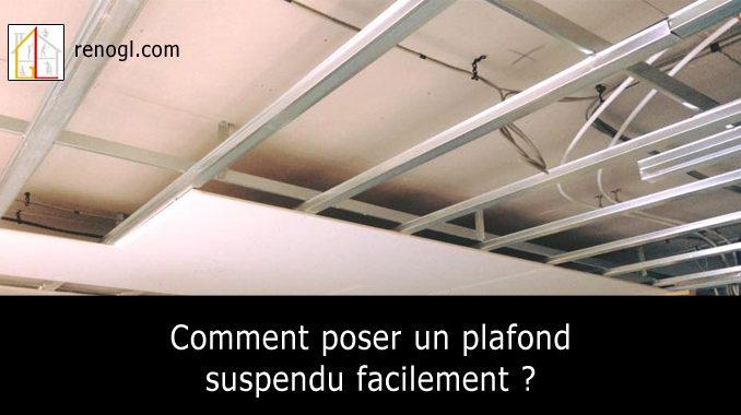 Comment poser un plafond suspendu facilement ?